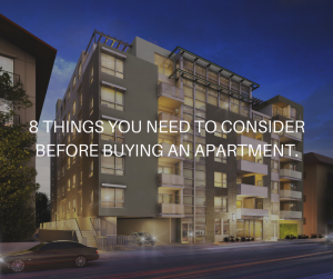 8 THINGS YOU NEED TO CONSIDER BEFORE BUYING AN APARTMENT 20 april